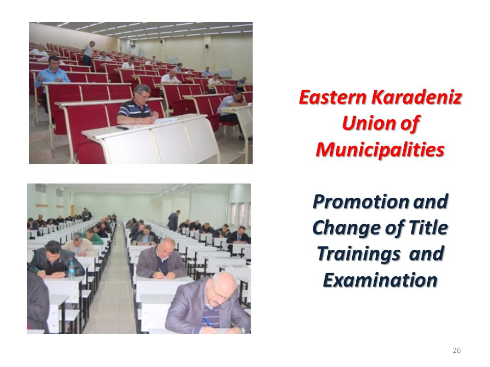 26 Eastern Karadeniz Union of Municipalities Promotion and Change of Title Trainings and Examination