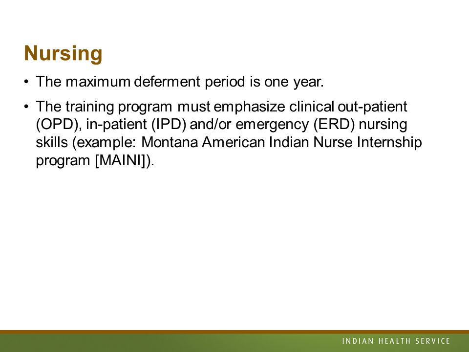 Nursing The maximum deferment period is one year.