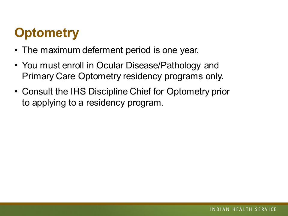 Optometry The maximum deferment period is one year.