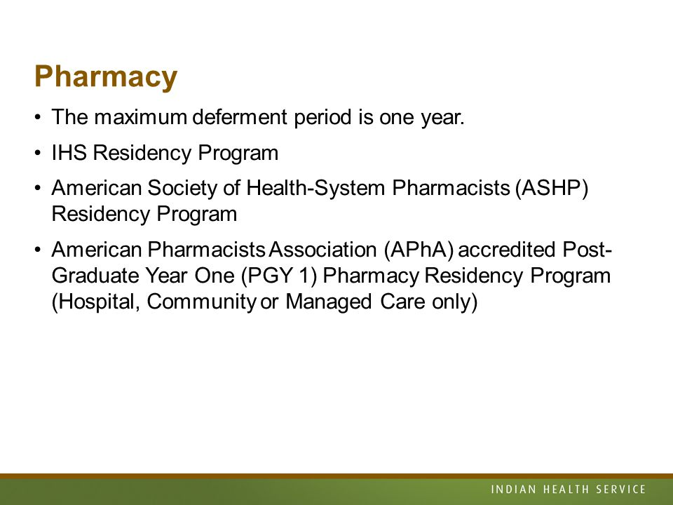 Pharmacy The maximum deferment period is one year.