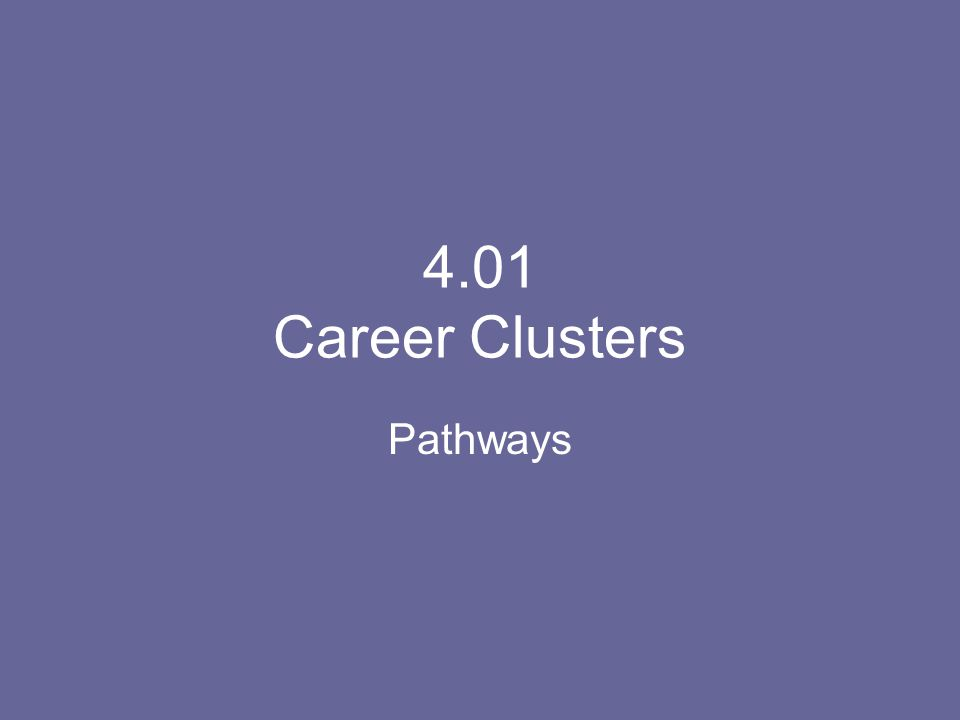 4.01 Career Clusters Pathways