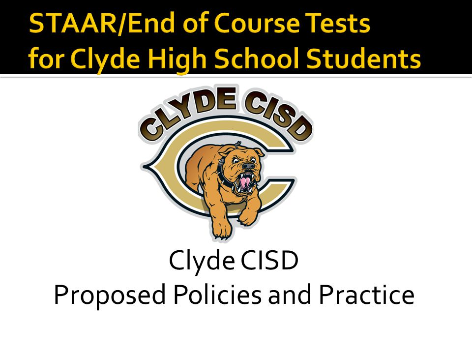 Clyde CISD Proposed Policies and Practice