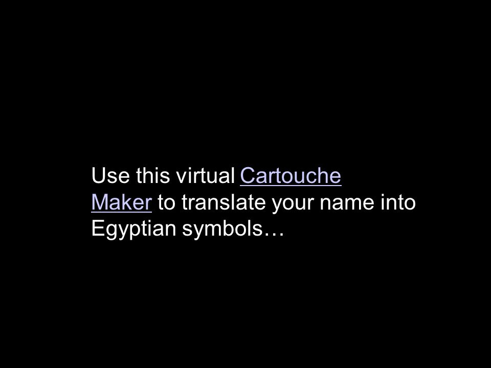 15 Use This Virtual CartoucheCartouche MakerMaker To Translate Your Name Into Egyptian Symbols