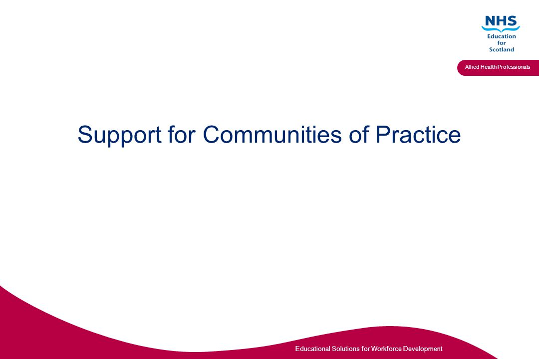 Educational Solutions for Workforce Development Allied Health Professionals Support for Communities of Practice