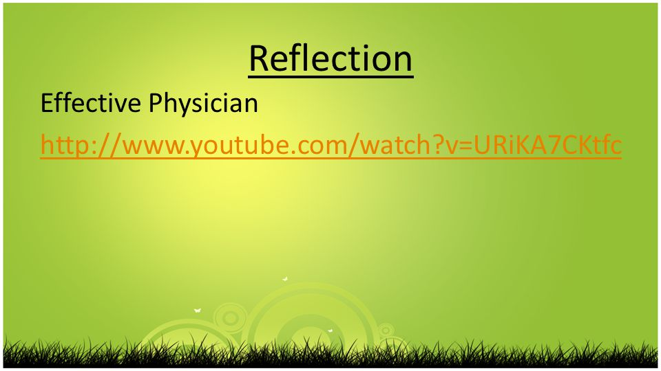 Reflection Effective Physician   v=URiKA7CKtfc