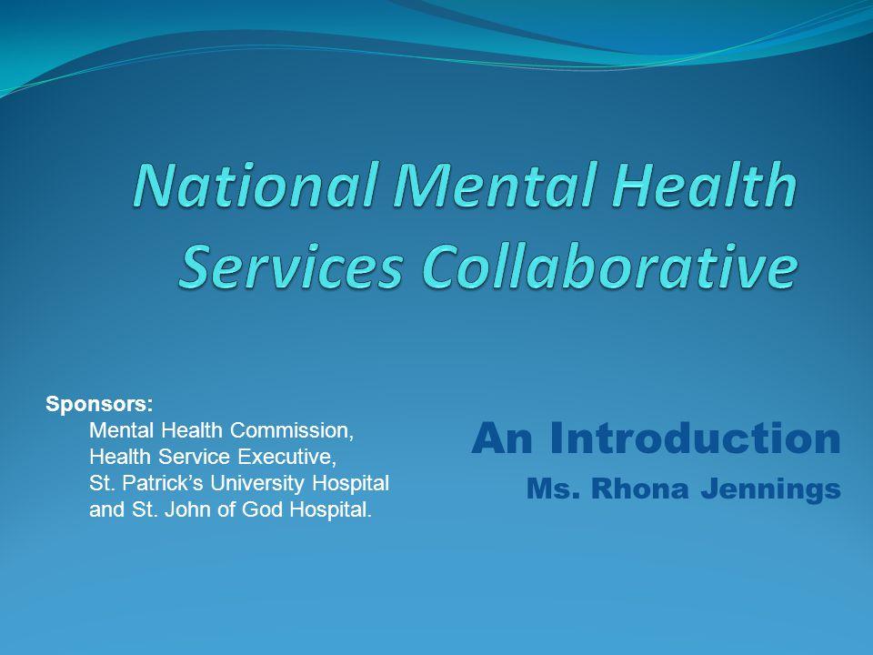An Introduction Ms  Rhona Jennings Sponsors: Mental Health