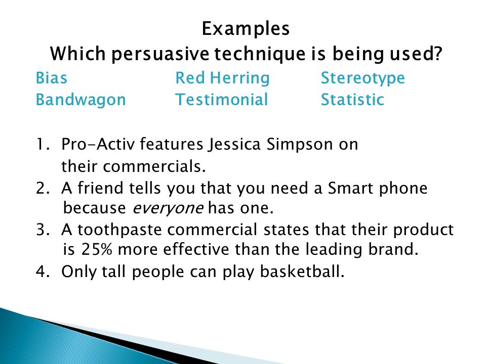Examples Which persuasive technique is being used.