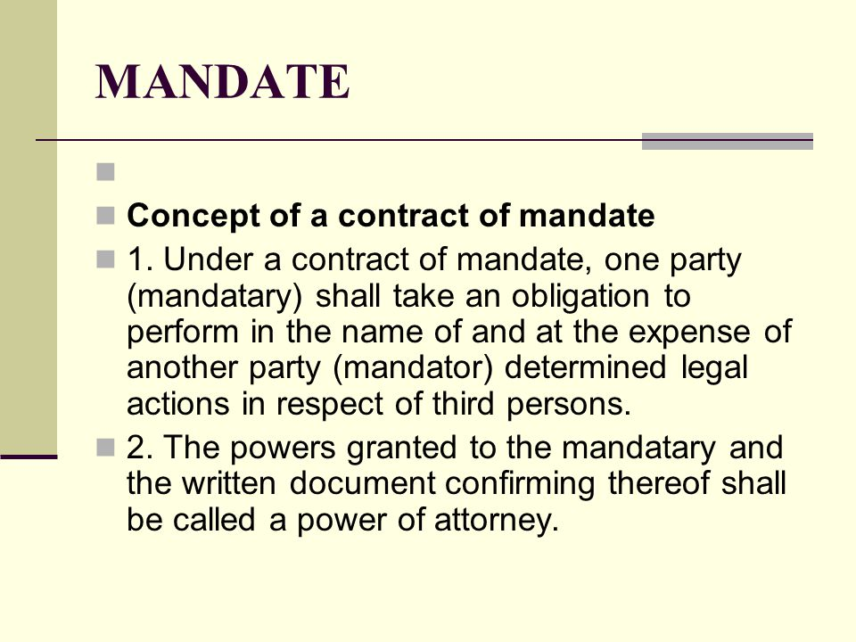 MANDATE Concept of a contract of mandate 1.