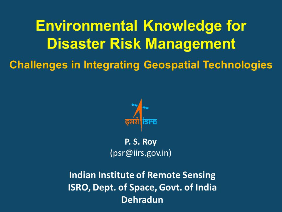 Environmental Knowledge for Disaster Risk Management Challenges in Integrating Geospatial Technologies P.