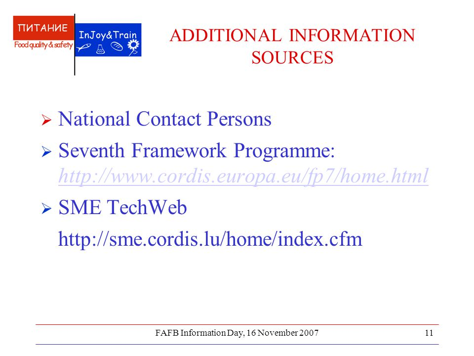 FAFB Information Day, 16 November ADDITIONAL INFORMATION SOURCES  National Contact Persons  Seventh Framework Programme:      SME TechWeb
