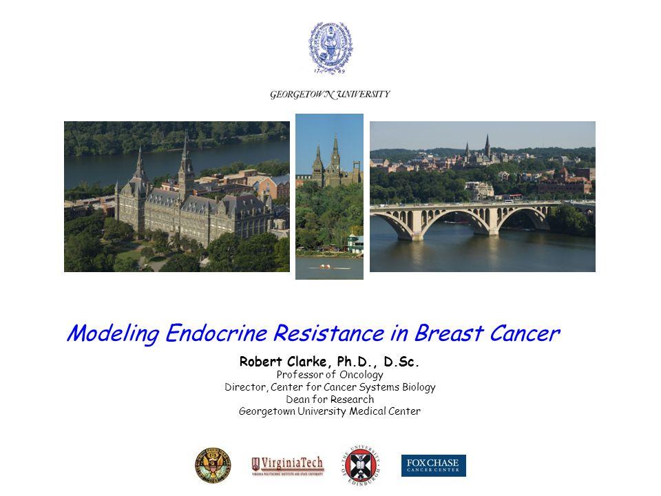 Modeling Endocrine Resistance in Breast Cancer Robert Clarke
