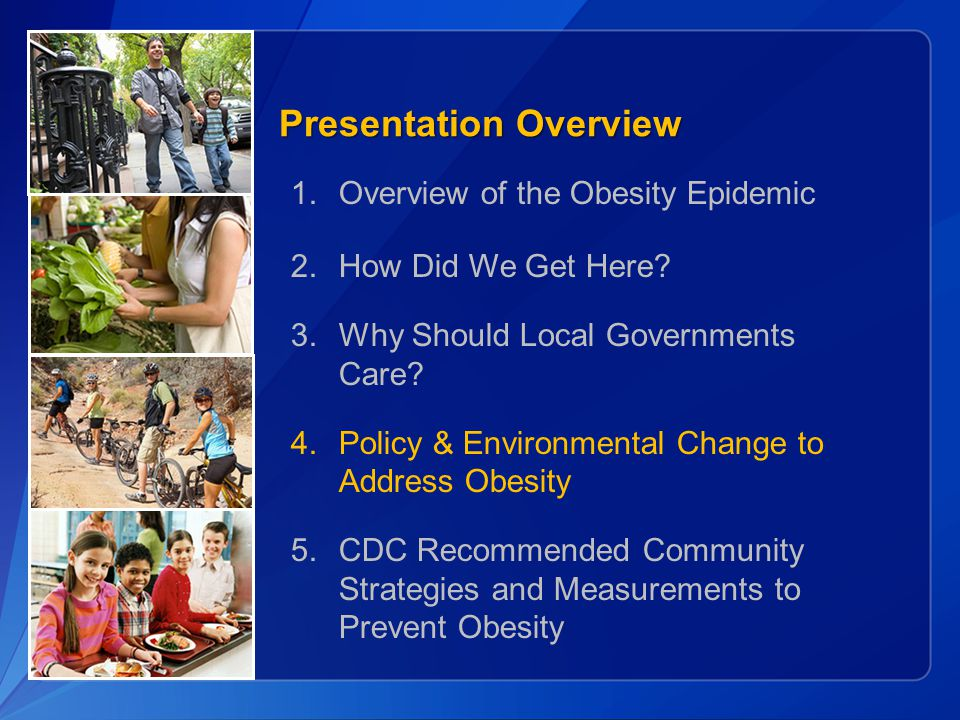 Presentation Overview 1. Overview of the Obesity Epidemic 2.
