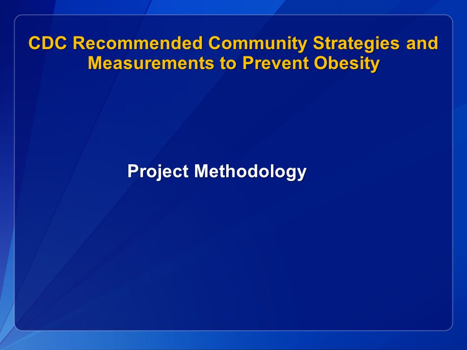 CDC Recommended Community Strategies and Measurements to Prevent Obesity Project Methodology