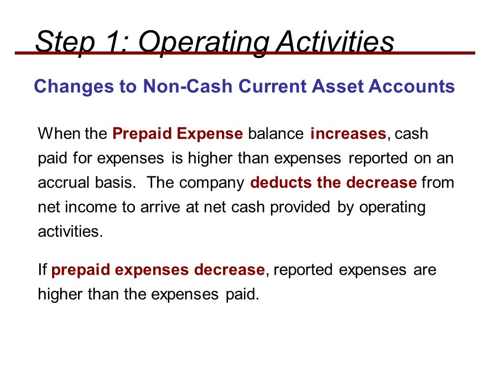 When the Prepaid Expense balance increases, cash paid for expenses is higher than expenses reported on an accrual basis.