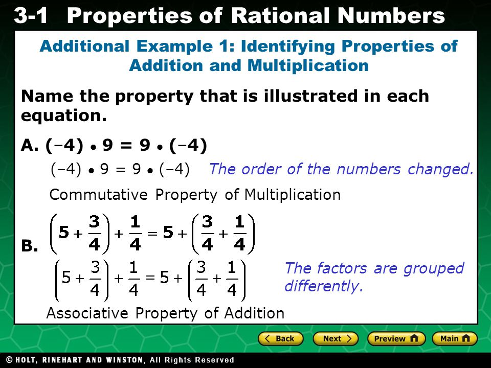 Evaluating Algebraic Expressions 3-1Properties of Rational Numbers Additional Example 1: Identifying Properties of Addition and Multiplication Name the property that is illustrated in each equation.