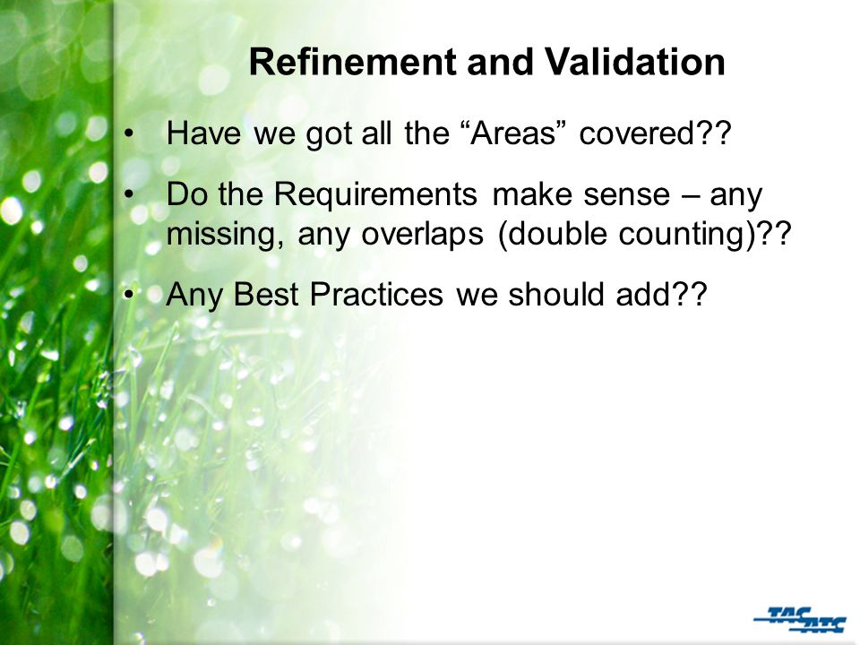 Refinement and Validation Have we got all the Areas covered .