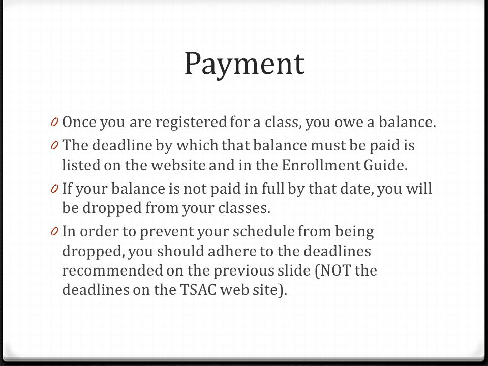 Payment 0 Once you are registered for a class, you owe a balance.