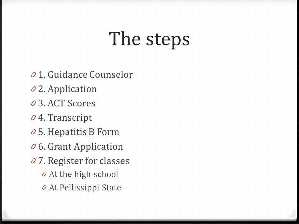 The steps 0 1. Guidance Counselor 0 2. Application 0 3.