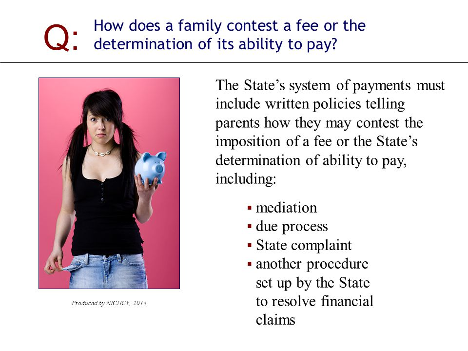 Q: How does a family contest a fee or the determination of its ability to pay.