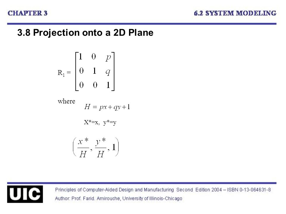 3.8 Projection onto a 2D Plane R 1 = X*=x, y*=y where