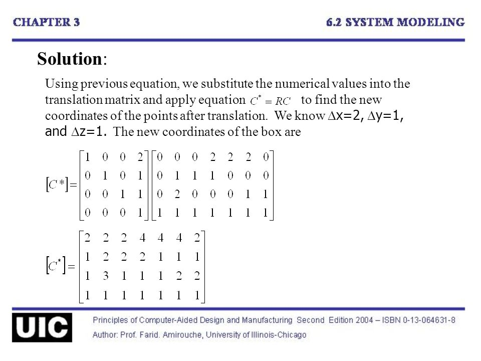 Using previous equation, we substitute the numerical values into the translation matrix and apply equation to find the new coordinates of the points after translation.