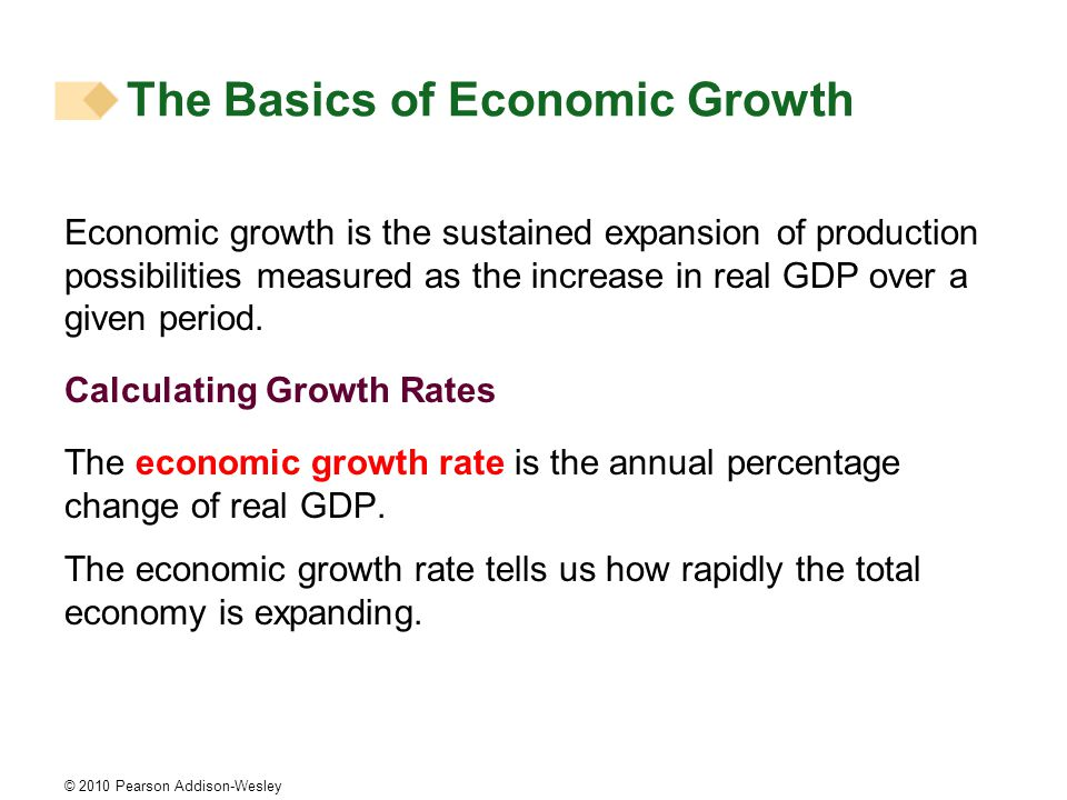 The Basics of Economic Growth Economic growth is the sustained expansion of production possibilities measured as the increase in real GDP over a given period.