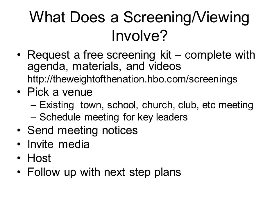 What Does a Screening/Viewing Involve.
