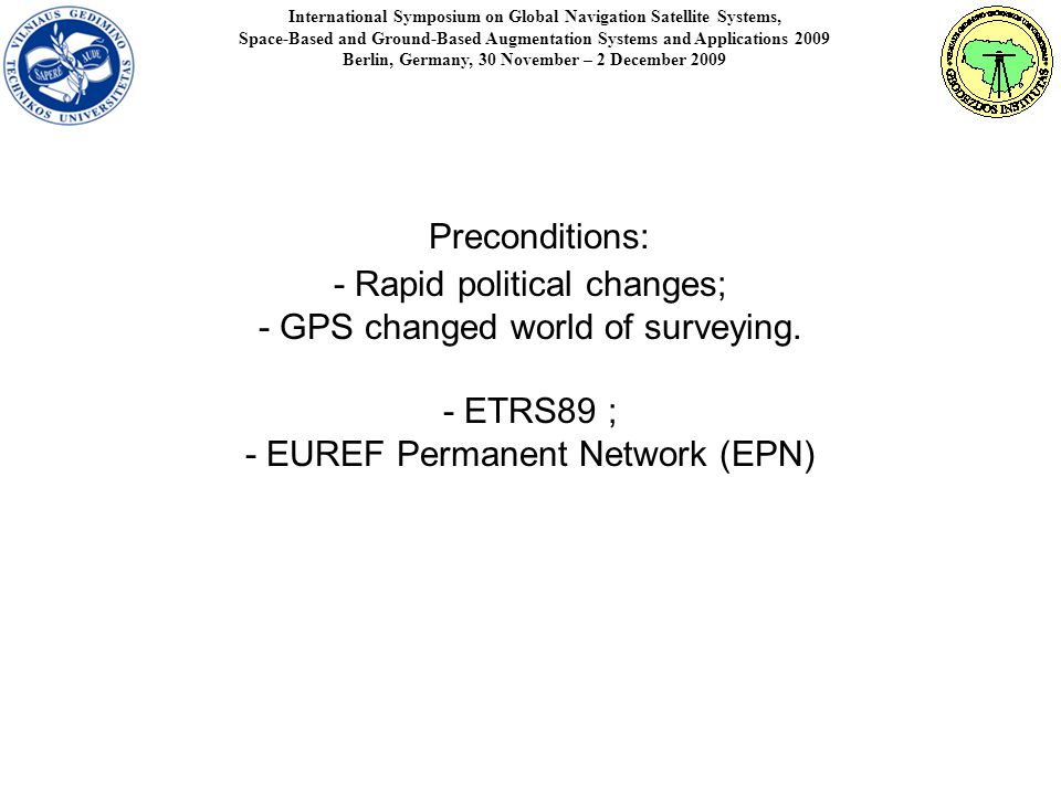 Preconditions: - Rapid political changes; - GPS changed world of surveying.