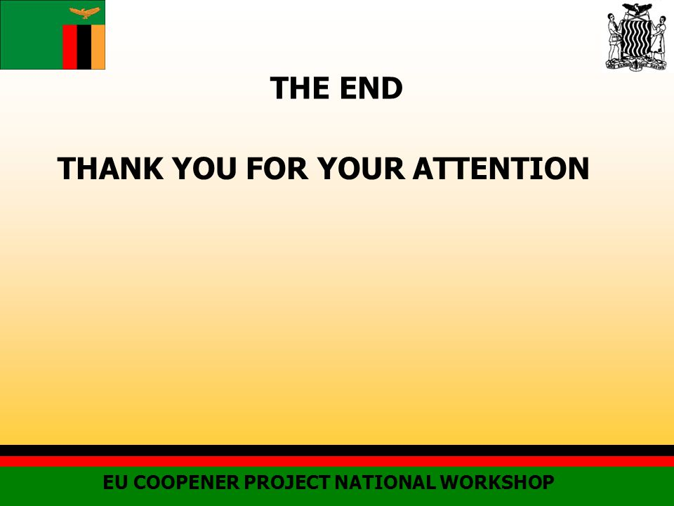 THE END THANK YOU FOR YOUR ATTENTION EU COOPENER PROJECT NATIONAL WORKSHOP