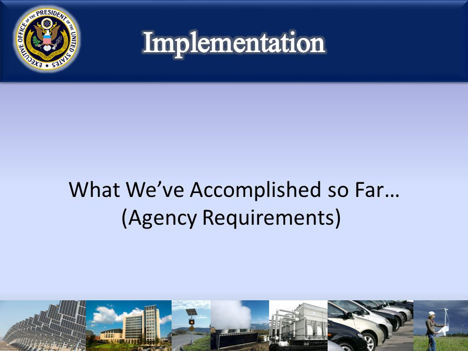 What We've Accomplished so Far… (Agency Requirements)