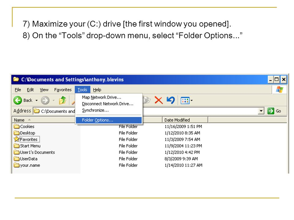 7) Maximize your (C:) drive [the first window you opened].