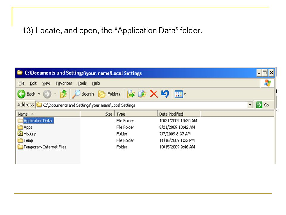 13) Locate, and open, the Application Data folder.