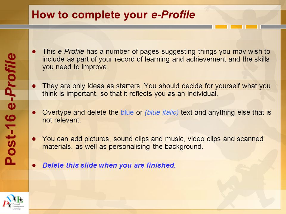 Post-16 e-Profile ● This e-Profile has a number of pages suggesting things you may wish to include as part of your record of learning and achievement and the skills you need to improve.
