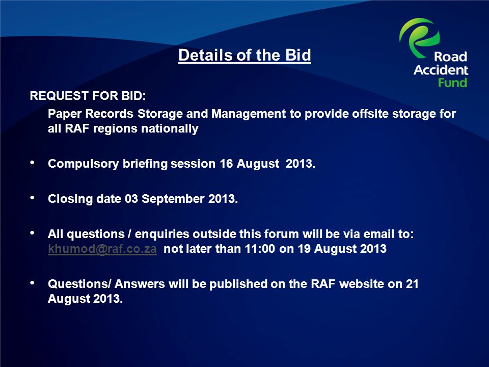Details of the Bid REQUEST FOR BID: Paper Records Storage and Management to provide offsite storage for all RAF regions nationally Compulsory briefing session 16 August 2013.