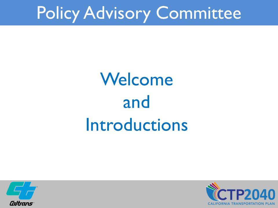 Welcome and Introductions Policy Advisory Committee