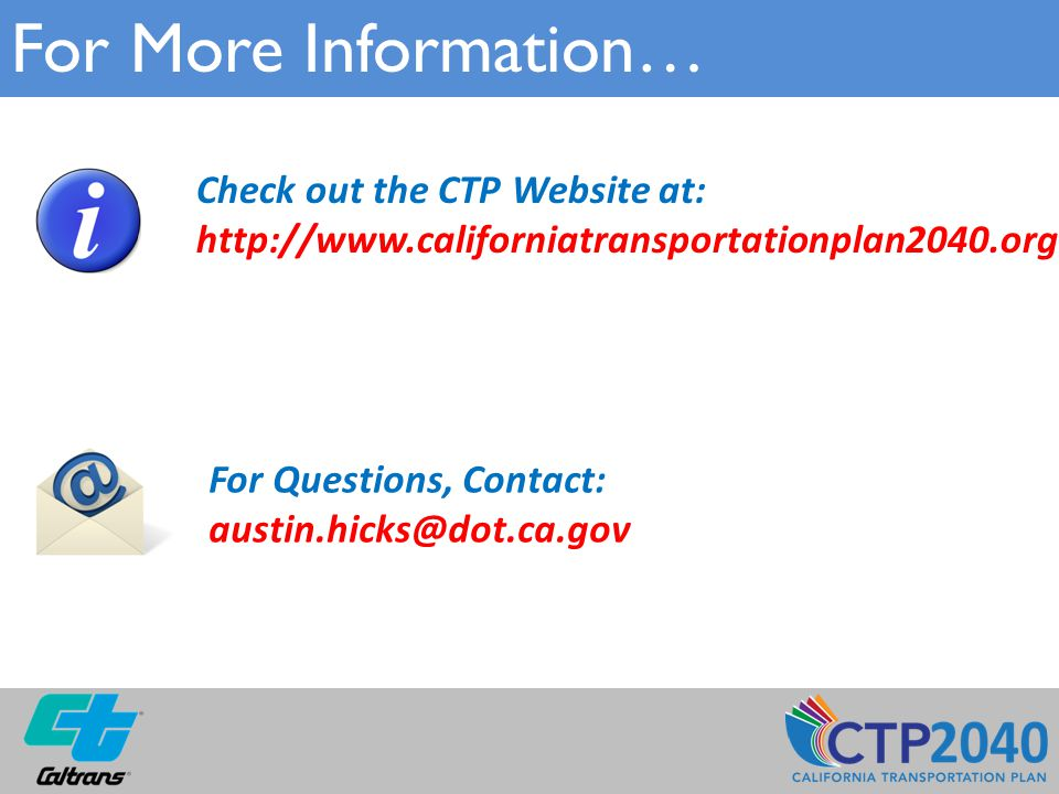 For More Information… Check out the CTP Website at:   For Questions, Contact: