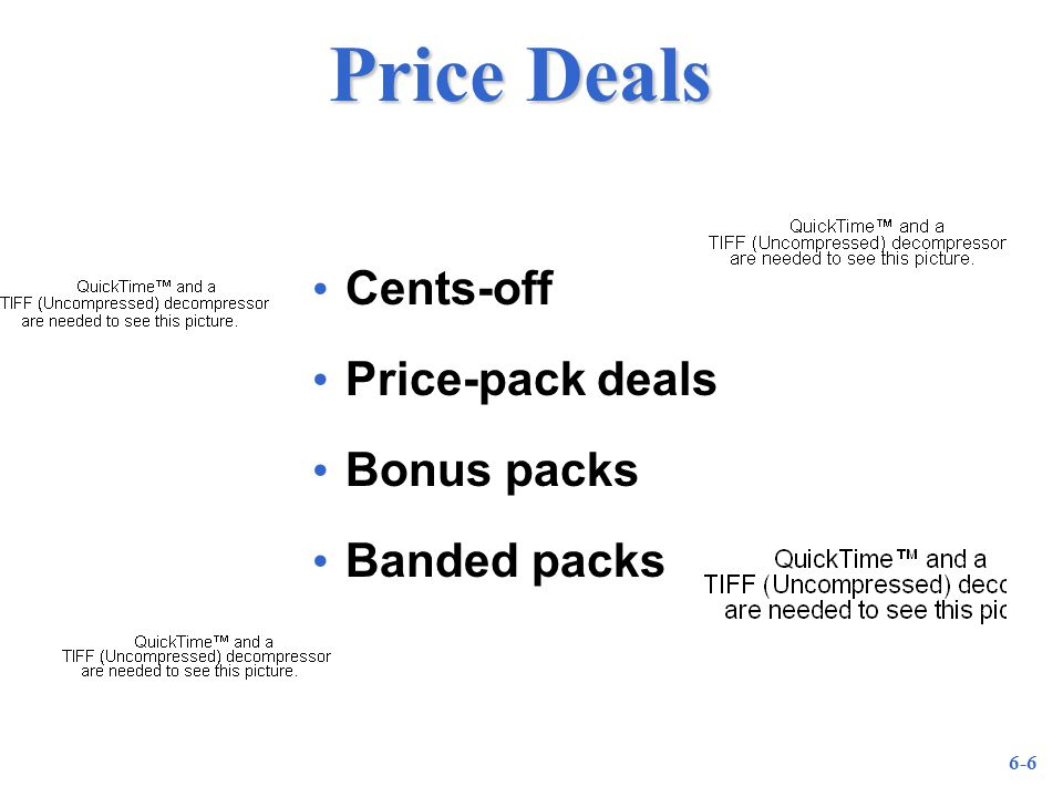16-6 Price Deals Cents-off Price-pack deals Bonus packs Banded packs