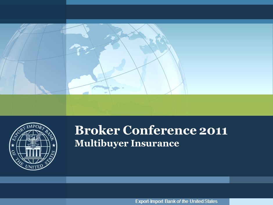 Export-Import Bank of the United States Broker Conference 2011 Multibuyer Insurance