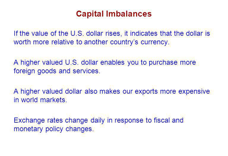 Capital Imbalances If the value of the U.S.