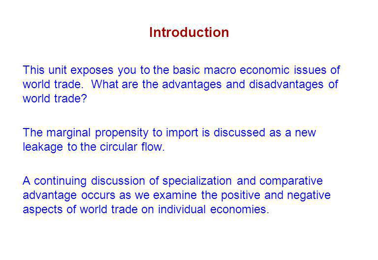 Introduction This unit exposes you to the basic macro economic issues of world trade.