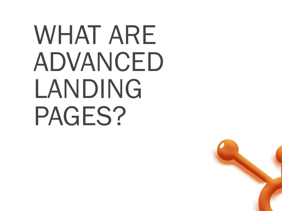 WHAT ARE ADVANCED LANDING PAGES