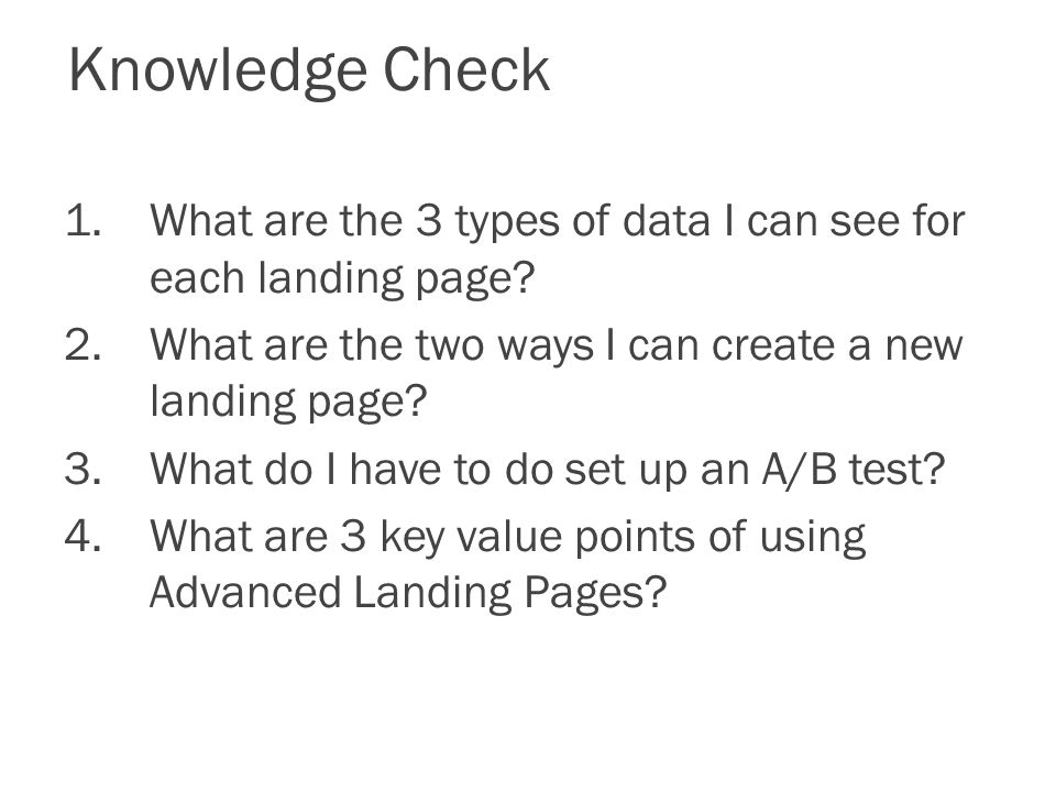 Knowledge Check 1.What are the 3 types of data I can see for each landing page.