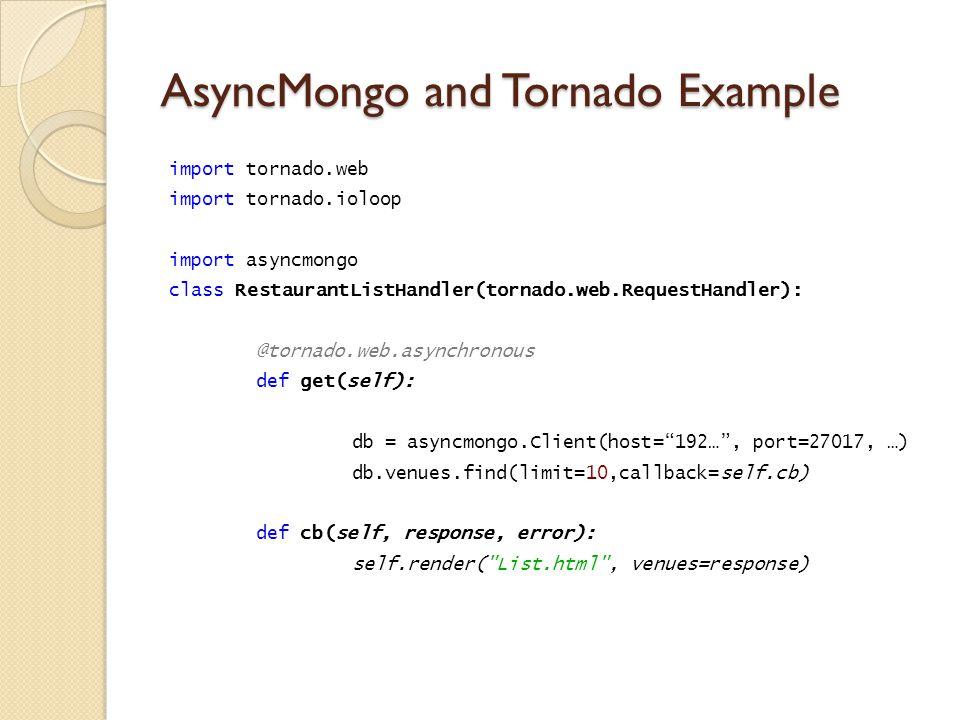Tornado Web and MongoDB An Introduction to AsyncMongo MongoBoston