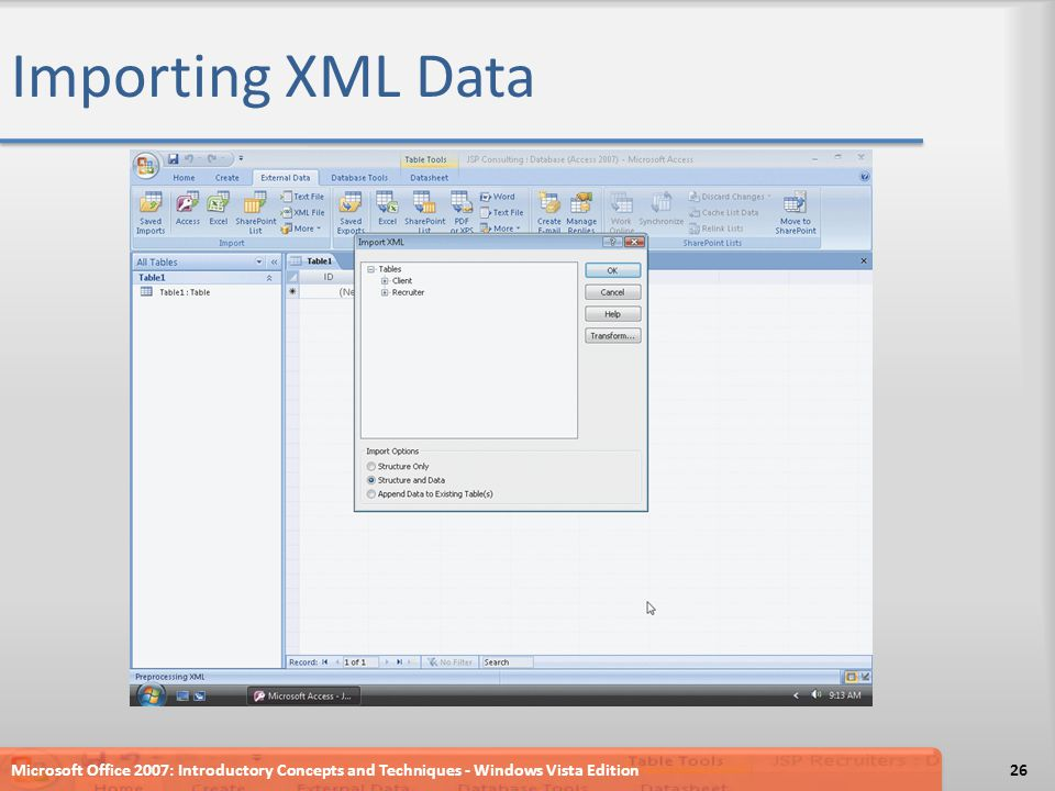 Importing XML Data Microsoft Office 2007: Introductory Concepts and Techniques - Windows Vista Edition26