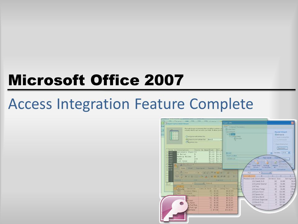 Microsoft Office 2007 Access Integration Feature Complete