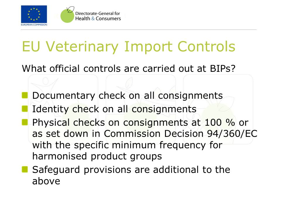 EU Veterinary Import Controls What official controls are carried out at BIPs.