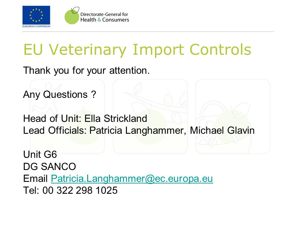 EU Veterinary Import Controls Thank you for your attention.