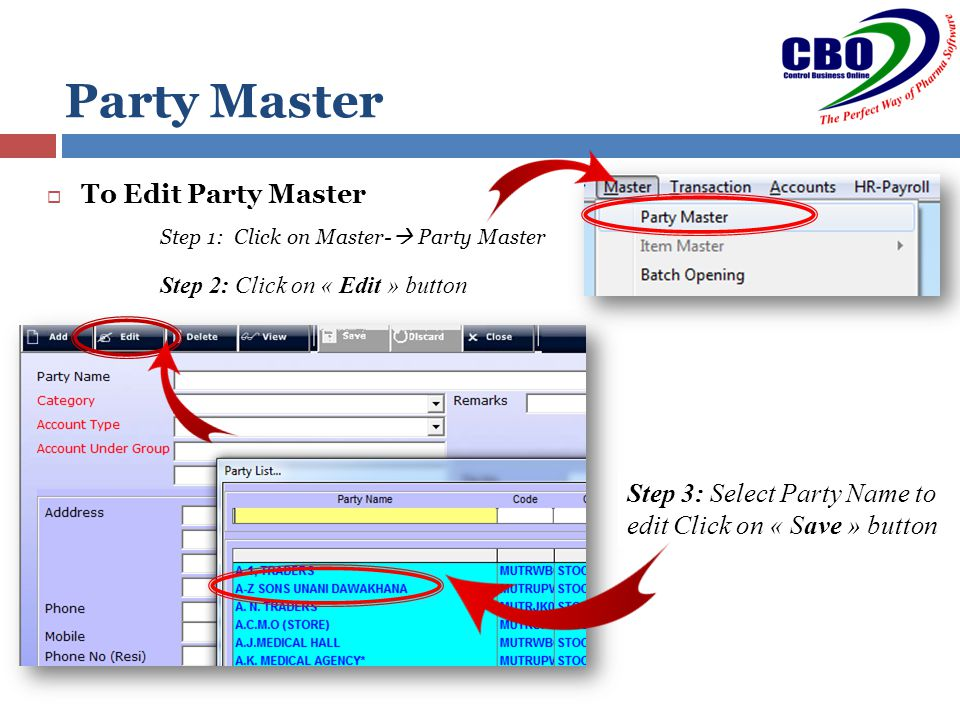 Party Master Step 1: Click on Master-  Party Master  To Edit Party Master Step 2: Click on « Edit » button Step 3: Select Party Name to edit Click on « Save » button