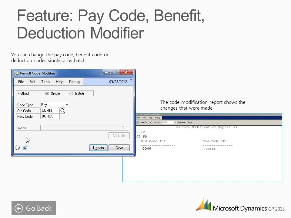 You can change the pay code, benefit code or deduction codes singly or by batch.