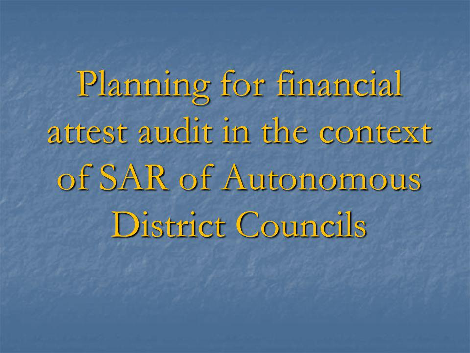 Planning for financial attest audit in the context of SAR of Autonomous District Councils